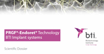 Endoret® (PRGF®) Technology BTI Implant systems scientific dossier